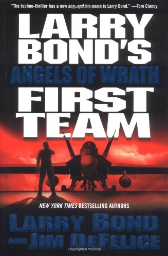 9780765307125: Larry Bond's First Team: Angels of Wrath