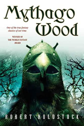 9780765307293: Mythago Wood (The Mythago Cycle)