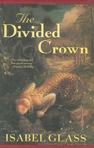 The Divided Crown ***SIGNED BY ILLUSTRATOR***: Isabel Glass [Lisa