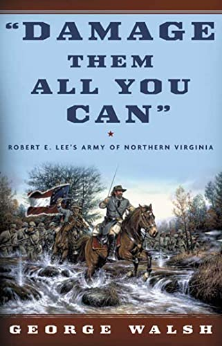 9780765307552: Damage Them All You Can: Robert E. Lee's Army of Northern Virginia