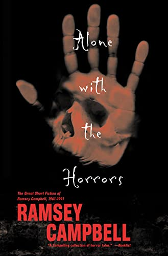 9780765307675: Alone with the Horrors: The Great Short Fiction of Ramsey Campbell 1961-1991