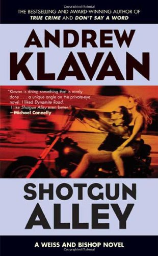 Shotgun Alley (Weiss and Bishop Novels): Klavan, Andrew