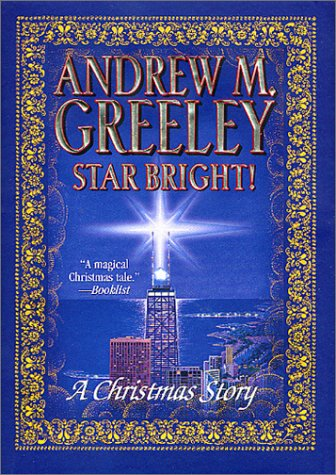 Star Bright!: A Christmas Story: Greeley, Andrew M.