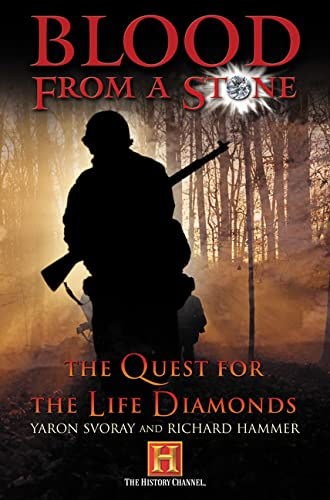 Blood from a Stone: The Quest for the Life Diamonds: Hammer, Richard, Svoray, Yaron