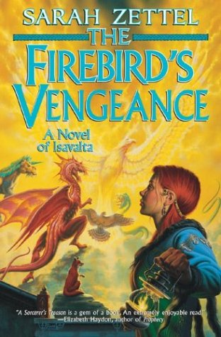 9780765308122: The Firebird's Vengeance: A Novel of Isavalta