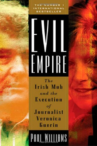 9780765308412: Evil Empire: The Irish Mob and the Assassination of Journalist Veronica Guerin