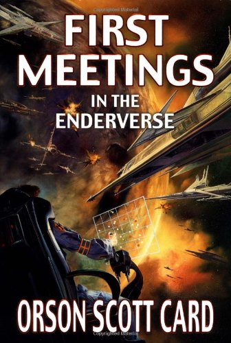First Meetings in the Enderverse: Card, Orson Scott