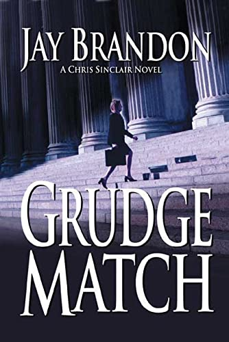 Grudge Match: A Chris Sinclair Novel: Brandon, Jay