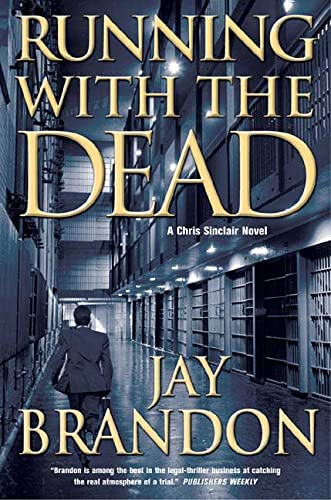 Running with the Dead (Chris Sinclair Thriller): Brandon, Jay