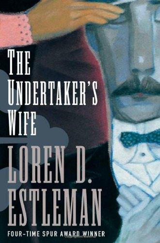 The Undertaker's Wife: Estleman, Loren D.