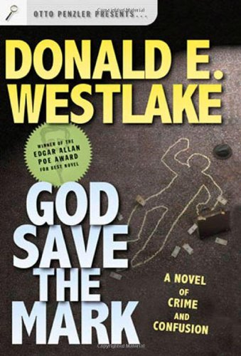 9780765309181: God Save the Mark: A Novel of Crime and Confusion (Westlake, Donald)