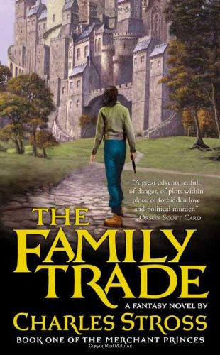The Family Trade (Merchant Princes): Stross, Charles