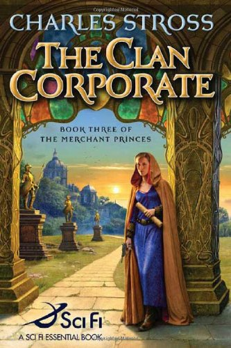 The Clan Corporate (The Merchant Princes, Book 3): Stross, Charles