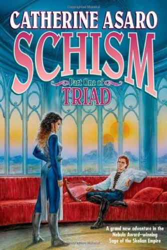 Schism: Part One of Triad (Saga of: Catherine Asaro