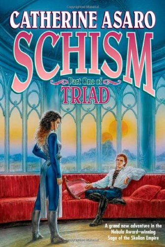 9780765309518: Schism: Part One of Triad (Saga of the Skolian Empire) (Pt. 1)