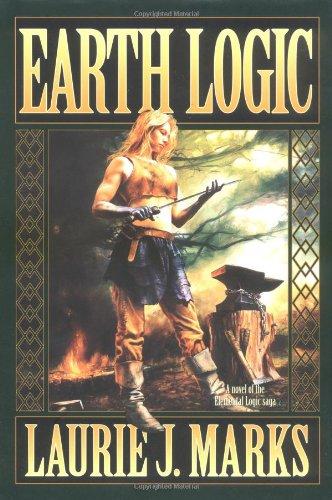 9780765309525: Earth Logic: Elemental Logic: Book 2 (Elemental Logic ; Bk. 2)
