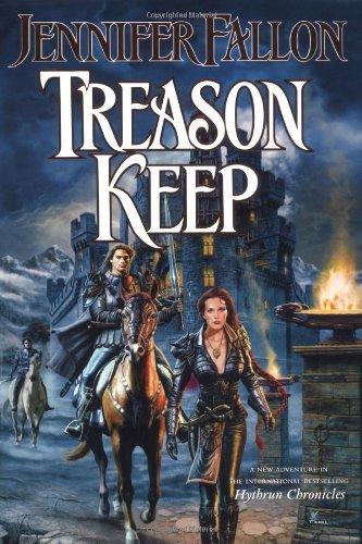 Treason Keep: Book Two of the Hythrun Chronicles: Jennifer Fallon