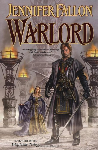 Warlord (The Hythrun Chronicles: Wolfblade Trilogy, Book: Fallon, Jennifer