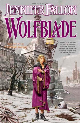 Wolfblade (The Hythrun Chronicles: Wolfblade Trilogy, Book: Fallon, Jennifer