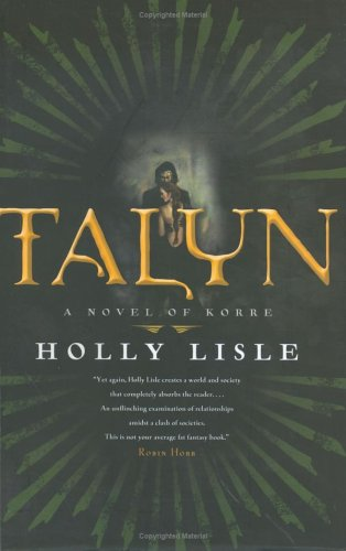 Talyn: A Novel of Korre (0765309939) by Lisle, Holly
