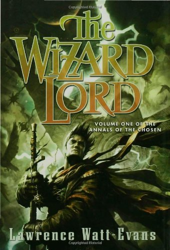 9780765310262: The Wizard Lord (Annals of the Chosen, Vol. 1)