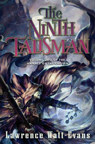 The Ninth Talisman (The Annals of the Chosen #2): Watt-Evans, Lawrence