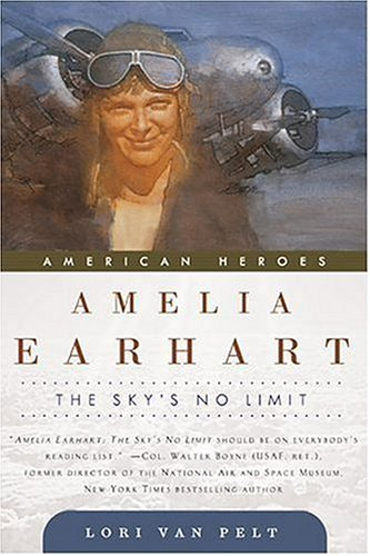 9780765310613: Amelia Earhart: The Sky's No Limit (American Heroes)