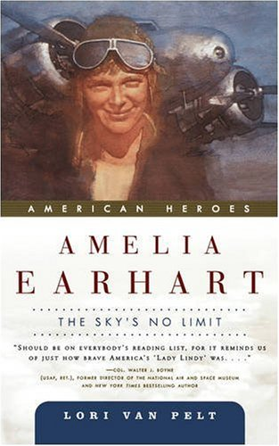 9780765310620: Amelia Earhart: The Sky's No Limit (American Heroes)