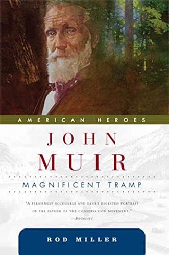 John Muir: Magnificent Tramp (American Heroes): Rod Miller