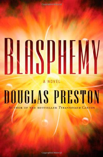 Blasphemy: Douglas J. Preston