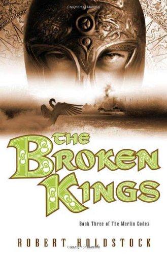 9780765311092: The Broken Kings (The Merlin Codex)