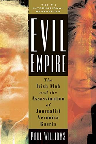 9780765311825: Evil Empire: The Irish Mob and the Assassination of Journalist Veronica Guerin
