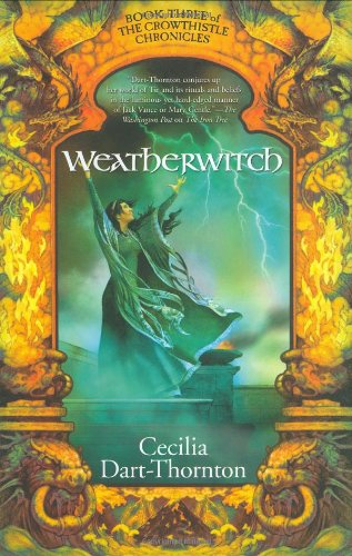 9780765312075: Weatherwitch: Book Three of The Crowthistle Chronicles
