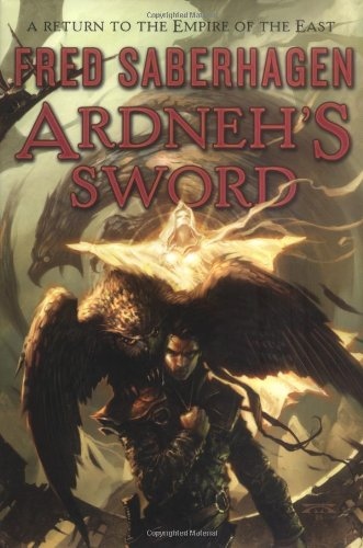 Ardneh's Sword (Tom Doherty Associates Books): Fred Saberhagen