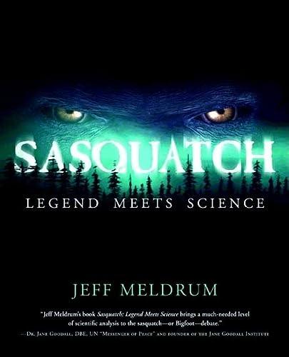 9780765312174: Sasquatch: Legend Meets Science