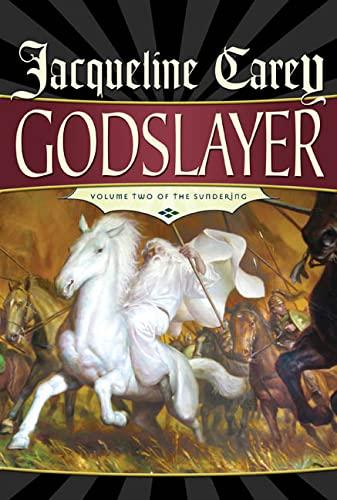 Godslayer: Volume II of The Sundering: Carey, Jacqueline
