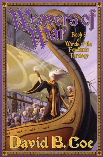 9780765312464: Weavers of War: Book Five of Winds of the Forelands