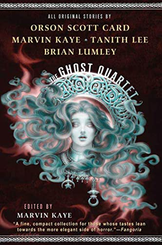 The Ghost Quartet: Marvin Kaye, Tanith Lee, Orson Scott Card, Brian Lumley