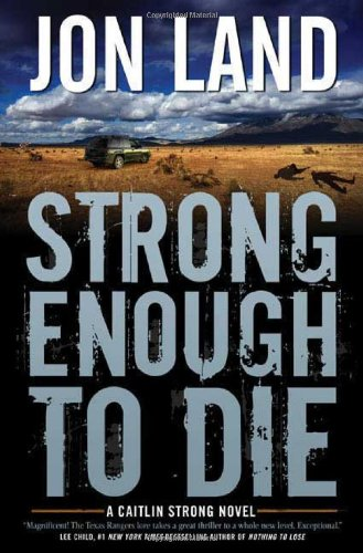 9780765312587: Strong Enough to Die: A Caitlin Strong Novel (Caitlin Strong Novels)