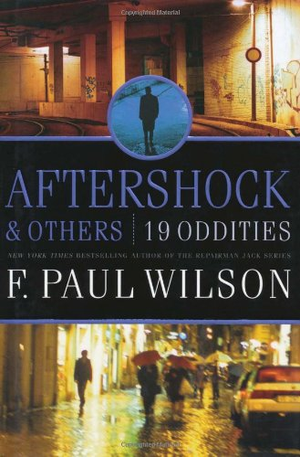 AFTERSHOCKS & OTHES: 19 ODDITIES: Wilson, F. Paul.