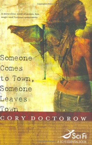 SOMEONE COMES TO TOWN, SOMEONE LEAVES TOWN: Doctorow, Cory.