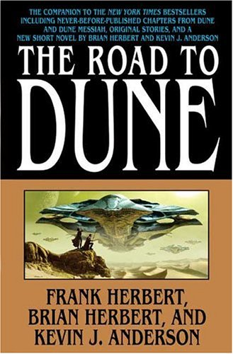 The Road to Dune [SIGNED x2 + Photo]: Herbert, Frank; Herbert, Brian; Anderson, Kevin J.