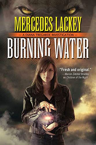 9780765313171: Burning Water: A Diana Tregarde Investigation