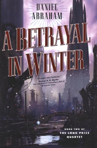 9780765313416: A Betrayal in Winter (The Long Price Quartet)