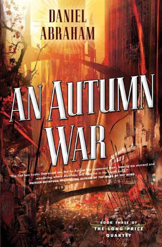 9780765313423: An Autumn War (The Long Price Quartet, Book 3)