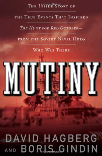 Mutiny: The True Events That Inspired The Hunt For Red October (0765313502) by Gindin, Boris; Hagberg, David
