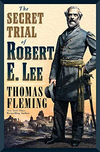 The Secret Trial of Robert E. Lee (The Stapleton Novels): Fleming, Thomas