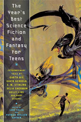 The Year's Best Science Fiction and Fantasy for Teens: First Annual Collection (9780765313843) by Jane Yolen; Patrick Nielsen Hayden