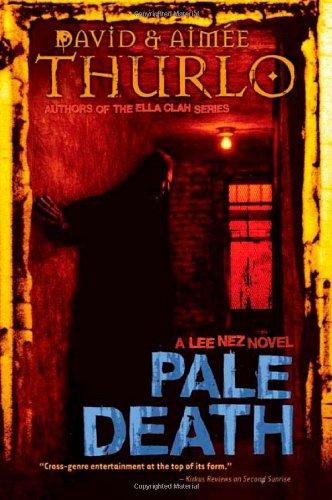 Pale Death: A Lee Nez Novel (Lee Nez Novels): Aimée Thurlo, David Thurlo
