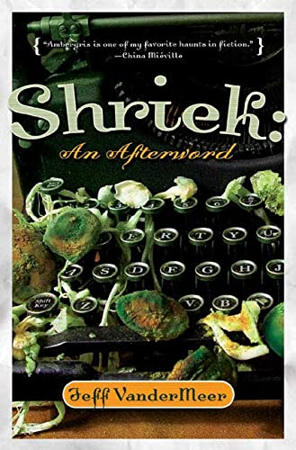 Shriek: An Afterword *SIGNED* Advance Uncorrected Proof